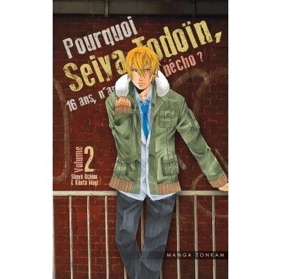 Pourquoi Seiya Todoïn, 16 ans, n'arrive pas à pécho ? - Tome 2 : Pourquoi Seiya Todoïn, 16 ans, n'arrive pas à pécho ?