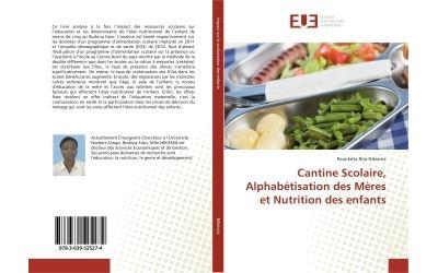 Cantine Scolaire, Alphabétisation des Mères et Nutrition des enfants