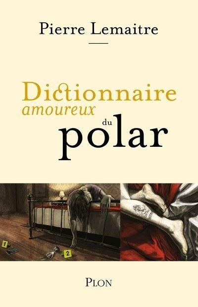 Dictionnaire amoureux du polar - broché - Pierre Lemaitre, Christian De  Metter - Achat Livre ou ebook | fnac