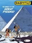 Papyrus - tome 6 The Amulet of the Great Pyramid