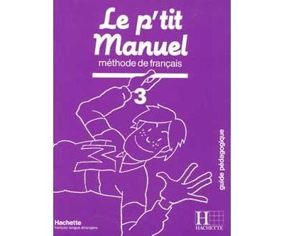 Le P'Tit Manuel 3 - Guide Pedagogique