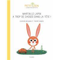 Martin le lapin a trop de choses dans la tête