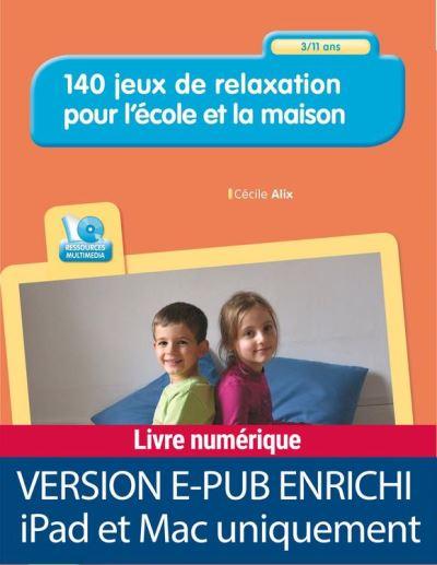 140 jeux de relaxation pour l'école et la maison - 3-11 ans - Epub enrichi pour tablette iPad - 9782725674087 - 22,49 €