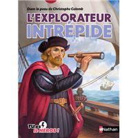 Dans la peau de Christophe Colomb L'explorateur intrépide