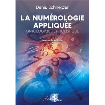 La numerologie appliquee Ontologique et holistique - broché ... 3a0c1612a67e