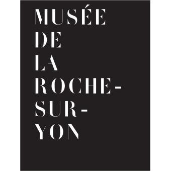 Guide du Musée de La Roche-sur-Yon