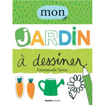 Mon jardin dessiner broch emmanuelle teyras achat livre fnac - Dessiner son jardin en ligne ...