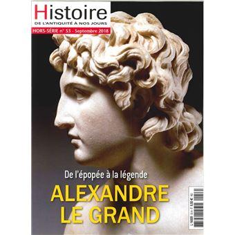 Histoire de l'antiquite a nos jours,hs53:alexandre le grand