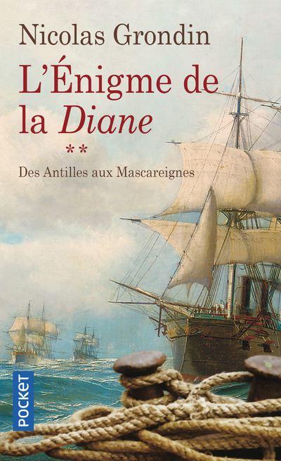 L'énigme de la Diane - tome 2 des Antilles aux Mascareignes