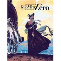 Kilomètre Zéro - volume 01 - Une épopée ferroviaire