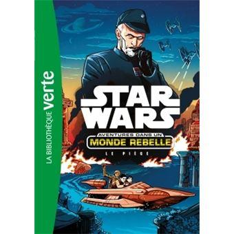 Star WarsStar Wars Aventures dans un monde rebelle 02 - Le piège