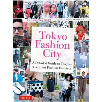 Tokyo fashion city a detailed guide to tokyo's trendiest fas