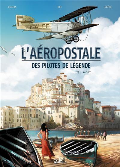 L'Aeropostale - Des pilotes de légende