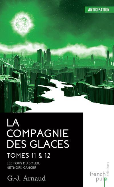La Compagnie des glaces - tome 11 Les Fous du Soleil - tome 12 Network-cancer