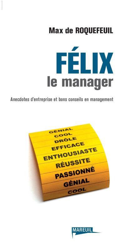 Felix le manager
