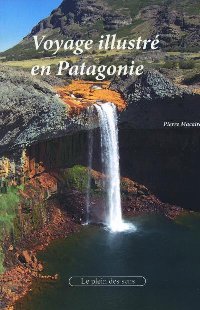 Voyage illustré en Patagonie