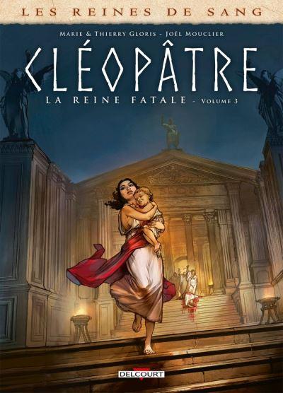 Les Reines de sang - Cléopâtre, la Reine fatale T03
