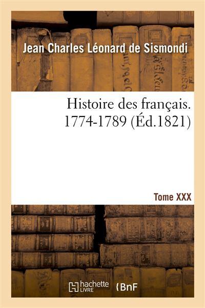 Histoire des français. Tome XXX. 1774-1789