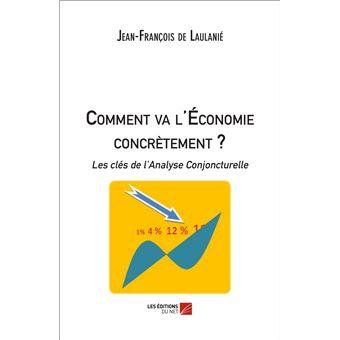 1978974bb94ffe Comment va l économie concrètement   - broché - Jean-Francois De Lau ...