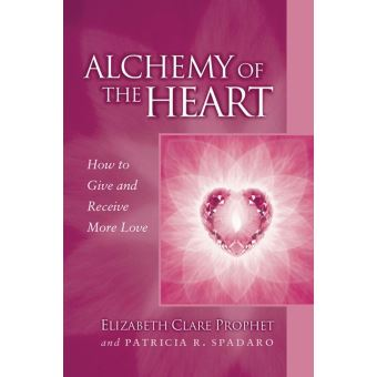 Alchemy of the Heart: How to Give and Receive More Love (Pocket Guides to Practical Spirituality)