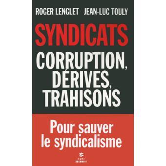 Syndicats, corruption, dérives, trahison