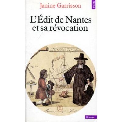 L'Edit de Nantes et sa révocation. Histoire d'une intolérance
