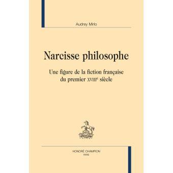 Narcisse philosophe une figure de la fiction franþaise du
