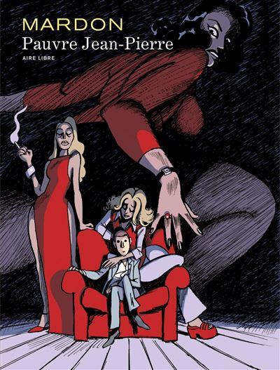 Mardon, l'intégrale - Pauvre Jean-Pierre (Edition spéciale)