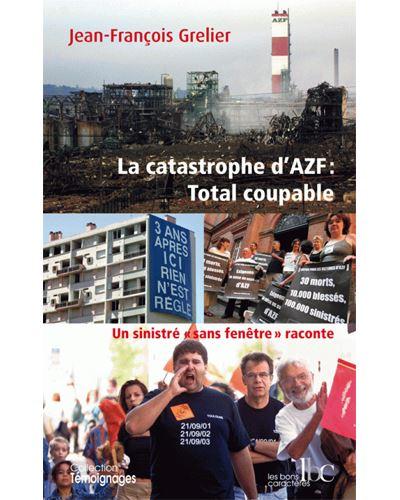 La catastrophe d'AZF, total coupable