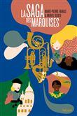 La saga des marquises | Farkas, Marie-Pierre (1953-....). Auteur