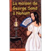 La Maison de George Sand à Nohan
