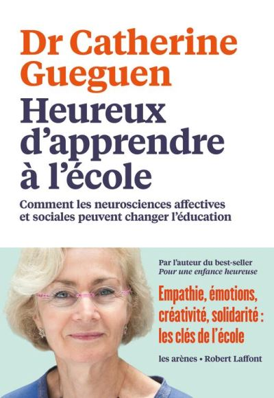 Heureux d'apprendre à l'école - Comment les neurosciences affectives et sociales peuvent changer l'éducation - 9782352048749 - 15,99 €
