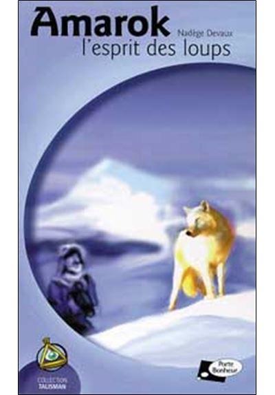 Amarok, l'esprit des loups