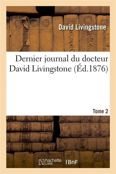 Dernier journal du docteur David Livingstone, Tome 2 (Éd.1876)