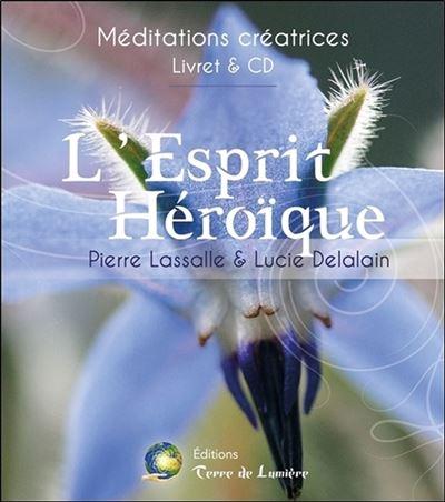 L'Esprit Héroïque - Méditations créatrices - Livre & CD