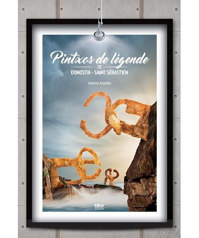 Pintxos de légende de Donostia-Saint Sébastien - Josema Azpeitia Salvador (Auteur)