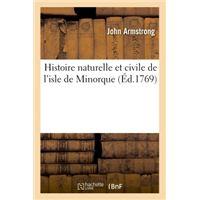 Histoire naturelle et civile de l'isle de Minorque 2e éd