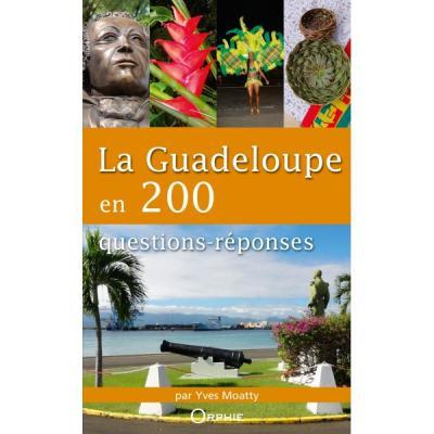 La Guadeloupe en 200 questions-réponses