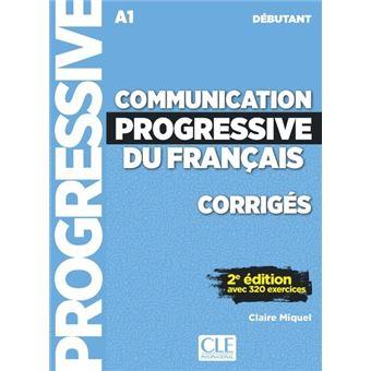 Corriges Communication Progressive Du Francais Niveau A1 Debutant Corriges 2eme Edition