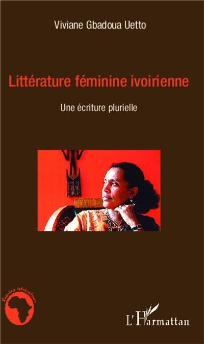 La littérature féminine ivoirienne : une écriture plurielle