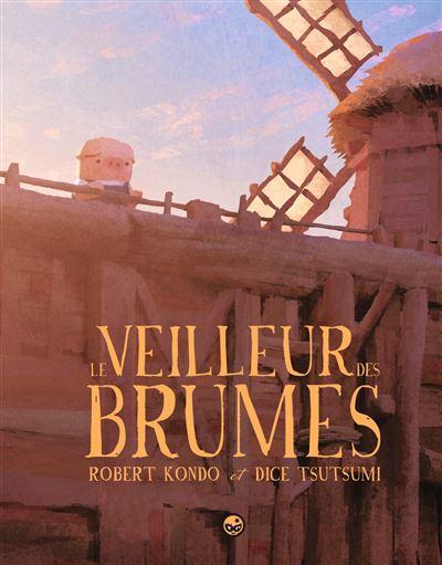 Le veilleur des brumes. 1 / Robert Kondo | Kondo, Robert. Auteur