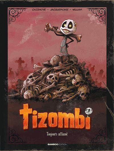Tizombi - Edition luxe - Toujours affamé