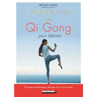 Le grand livre du qi gong pour debuter