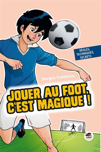 Jouer au foot : c'est magique