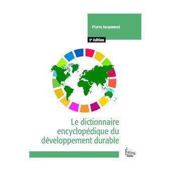 Le Dictionnaire Encyclopedique Du Developpement Durable