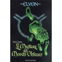 Mystere des monts obscurs (le) - elyon