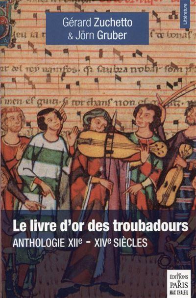 Le livre d'or des troubadours XIIe-XIVe siècle