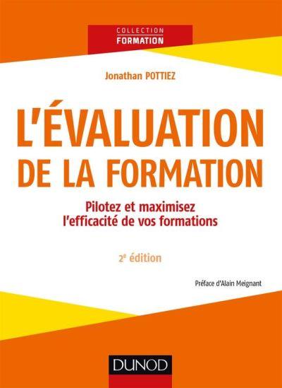 L'évaluation de la formation - 2e éd. - Pilotez et maximisez l'efficacité de vos formations - 9782100771936 - 16,99 €