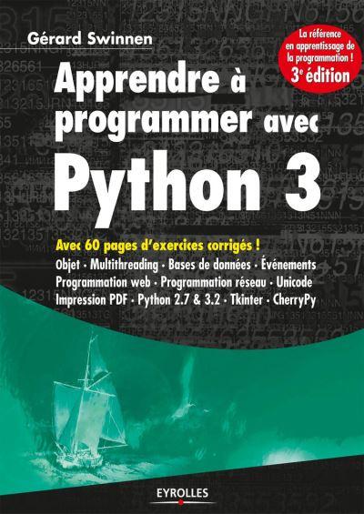 Apprendre à programmer avec Python 3 - Avec 60 pages d'exercices corrigés ! - 9782212029147 - 22,99 €