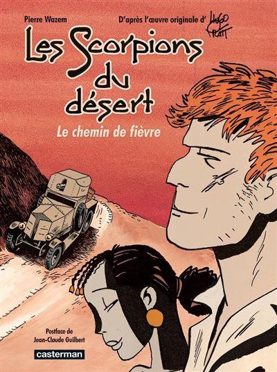Les scorpions du désert, le chemin de fièvre